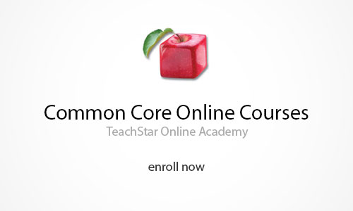 Common Core Online Courses at TeachStar Oline Academy